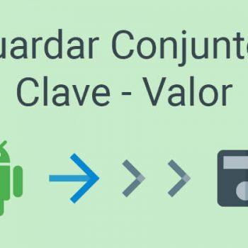 Guardar Conjuntos Clave-Valor sharedpreferences android